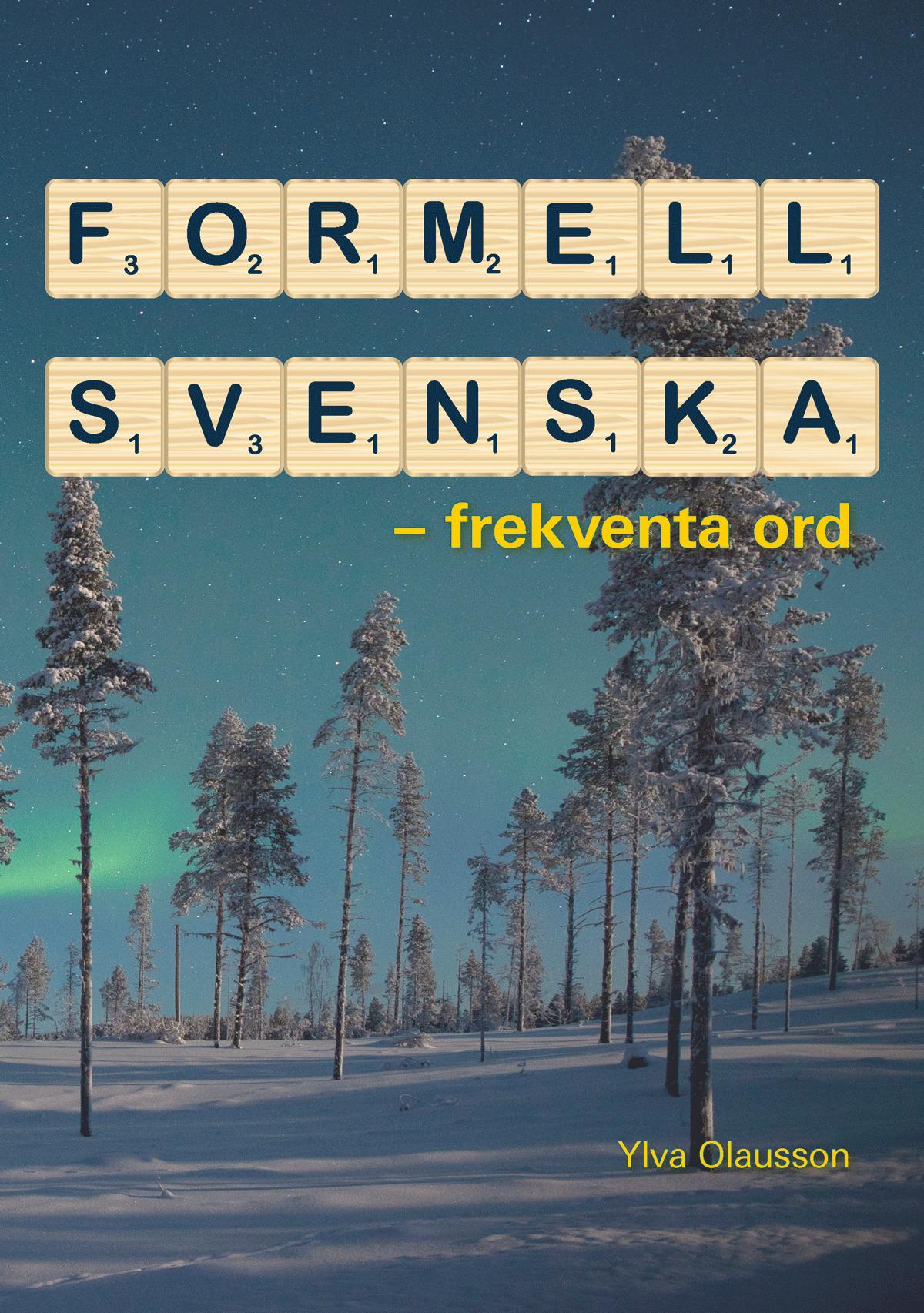 Läs mer om Ylva Olaussons bok Formell svenska – frekventa ord