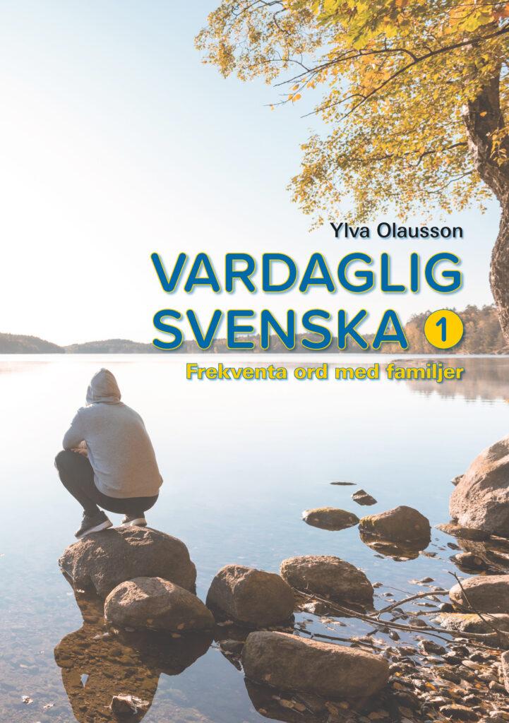 Vardaglig svenska 1 – frekventa ord med familjer